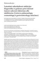 Latentinės tuberkuliozės infekcijos diagnostika ir gydymas prieš skiriant tumoro nekrozės faktoriaus alfa inhibitorius (Lietuvos pulmonologų, reumatologų ir gastroenterologų sutarimas) 2019 m.